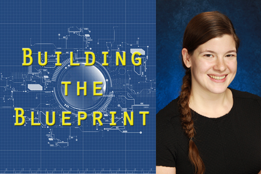 """Text reading """"Building the Blueprint"""" over technological schematics alongside headshot of Kelsey"""