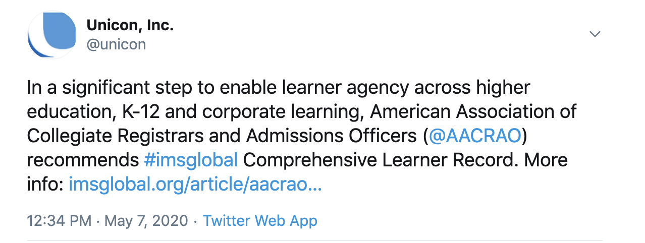 In a significant step to enable learner agency across higher education, K12 and corproate learning, AACRAO recommends IMS global CLR. -- Unicon, Inc. Tweet