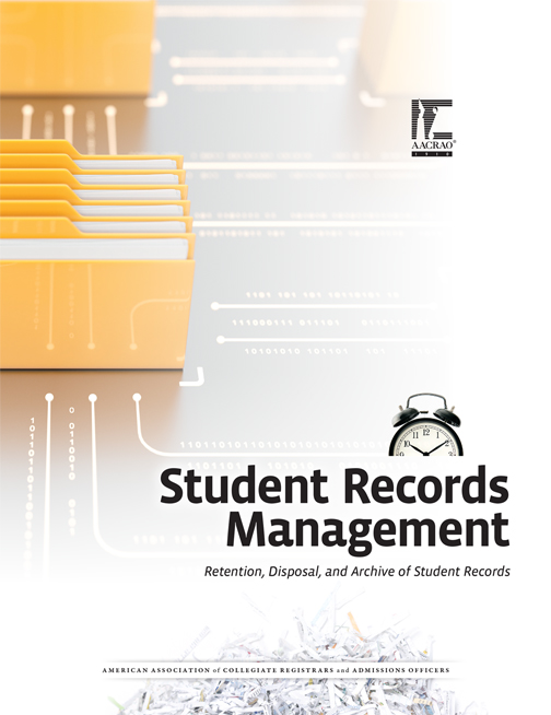 Student Records Management: Retention, Disposal, and Archive of Student Records